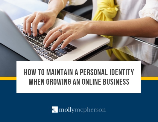 How to maintain a personal identity when growing an online business