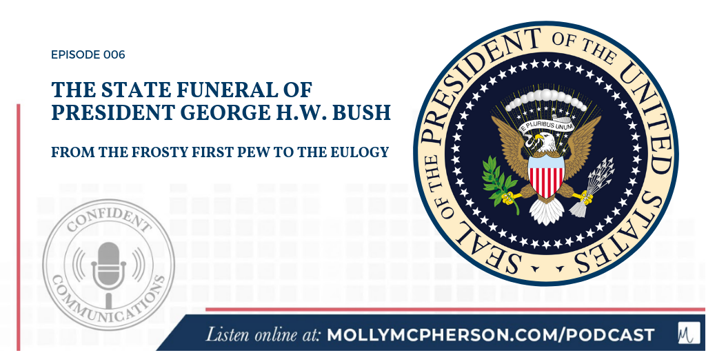 The State Funeral of President George H.W. Bush: From the Frosty First Pew to the Eulogy: Ep. 6