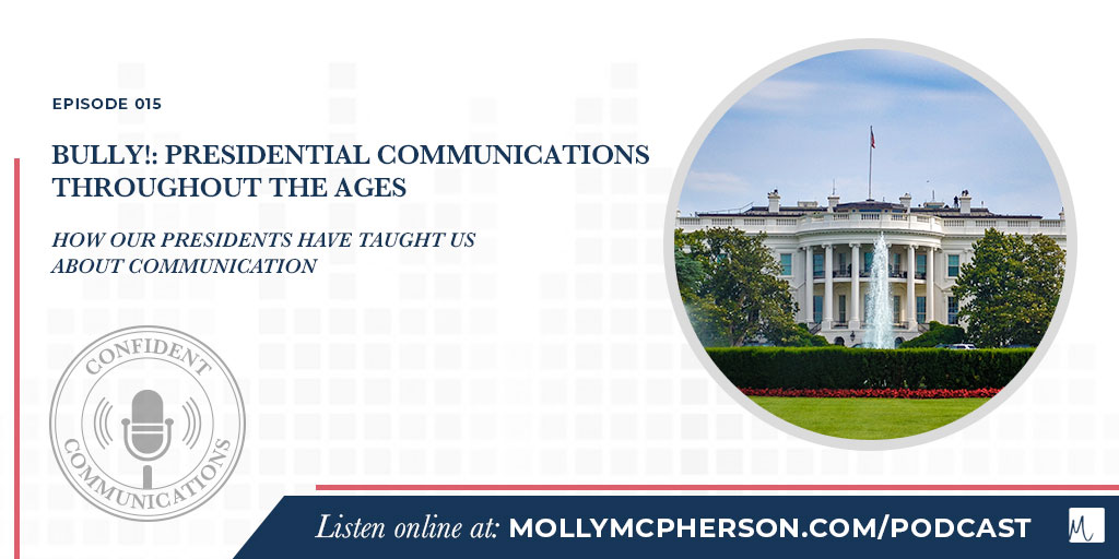 Bully!: Presidential Communications Throughout the Ages