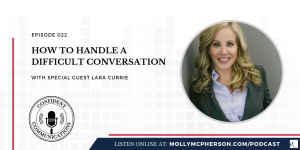 how to handle a difficult conversation Lara Currie
