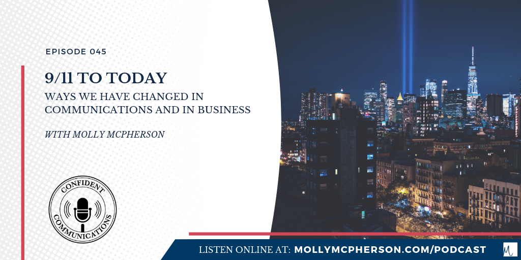 9/11 to Today: Ways We Have Changed in Communications and in Business