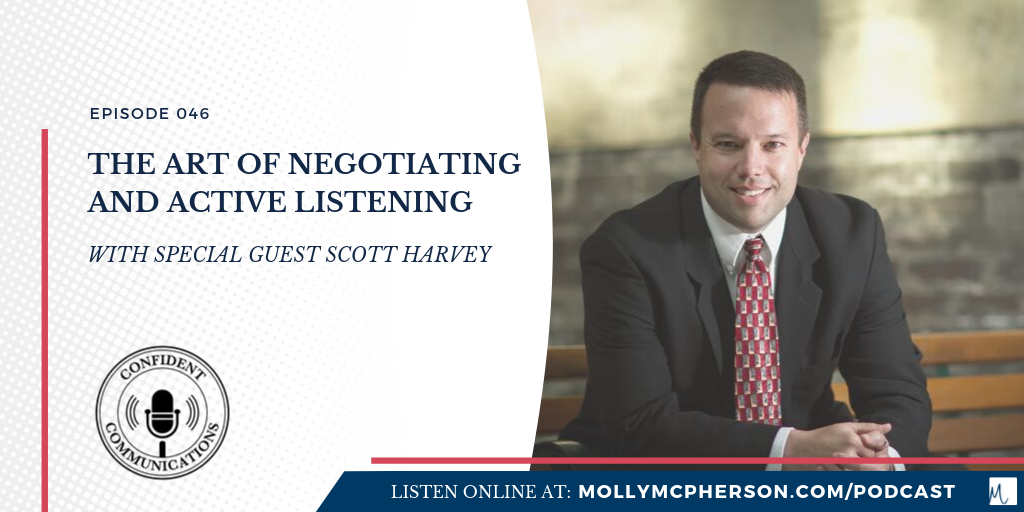 The Art of Negotiating and Active Listening with Scott Harvey