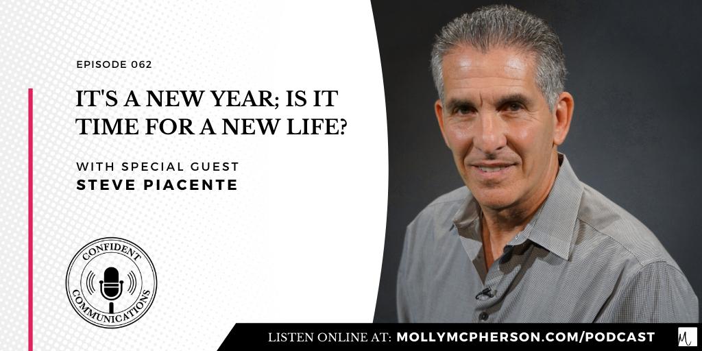 It's a New Year; Is it Time for a New Life? With special guest Steve Piacente