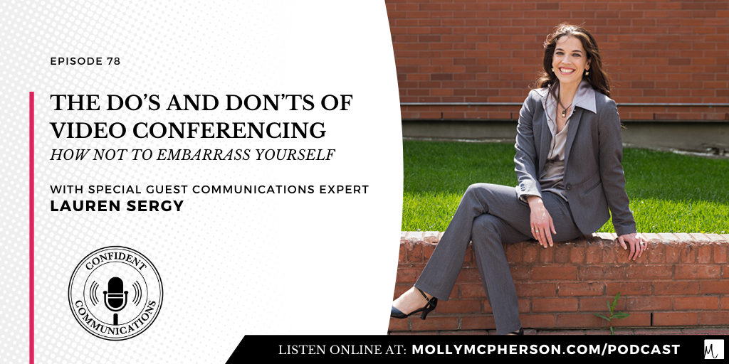 The Do's & Don'ts of Video Conferencing with Guest Lauren Sergy