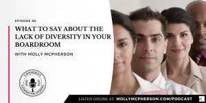 What To Say About the Lack of Diversity in Your Boardroom