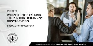 110: When to Stop Talking to Gain Control in any Conversation