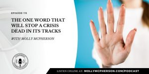 115: The ONE Word that Will Stop a Crisis Dead in its Tracks