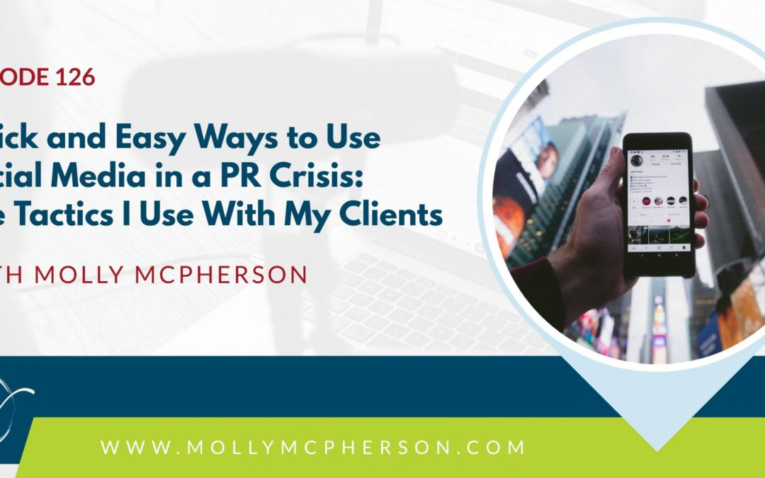 126: Quick and Easy Ways to Use Social Media in a PR Crisis: The Tactics I Use With My Clients