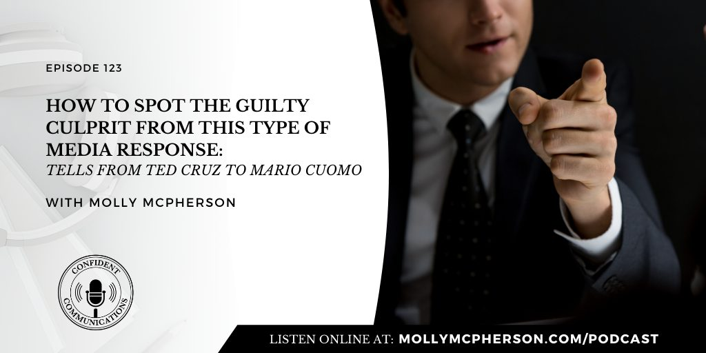123: How to Spot the Guilty Culprit From This Type of Media Response: Tells from Ted Cruz to Andrew Cuomo