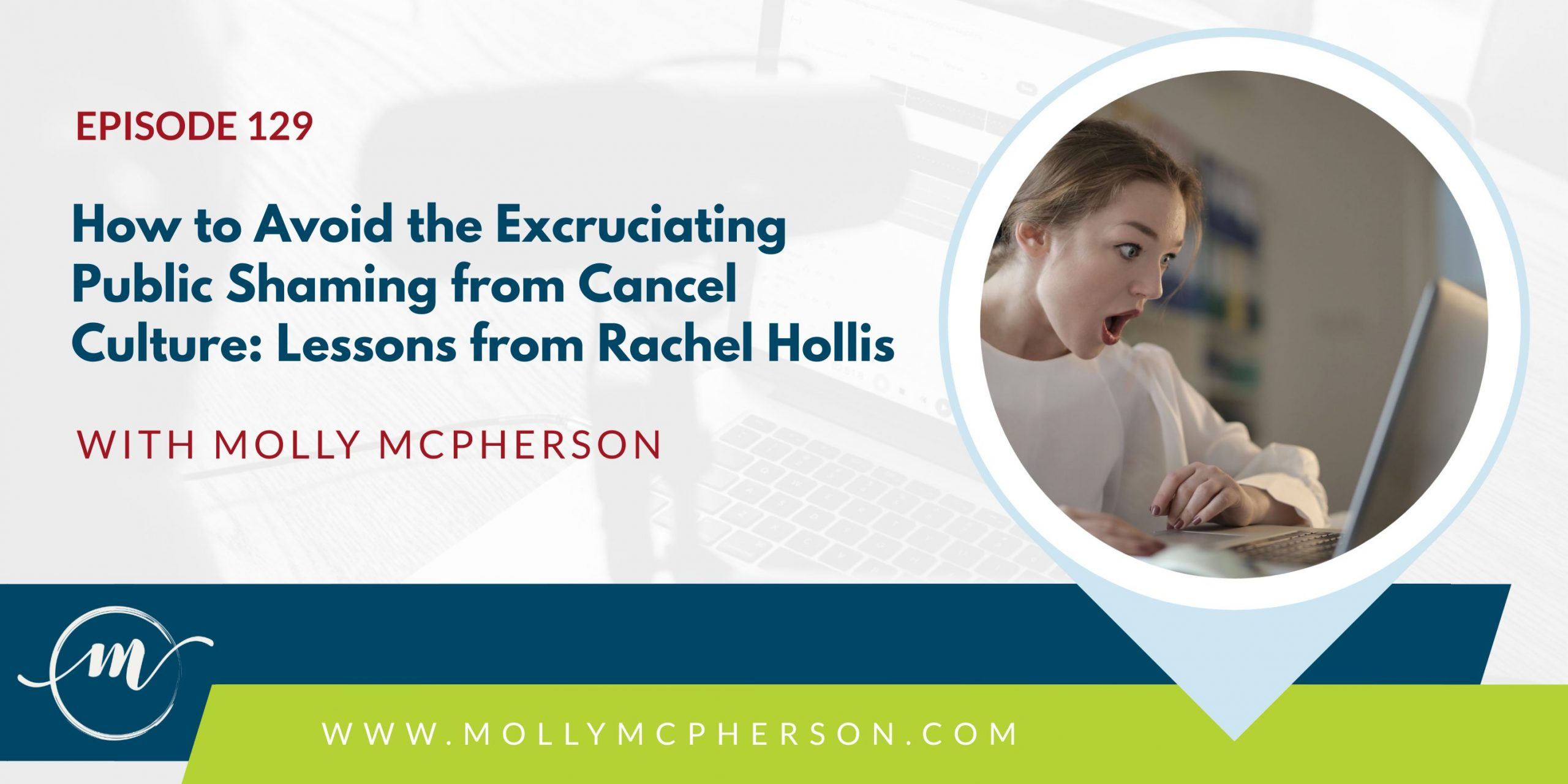 How to Avoid the Excruciating Public Shaming from Cancel Culture: Lessons from Rachel Hollis
