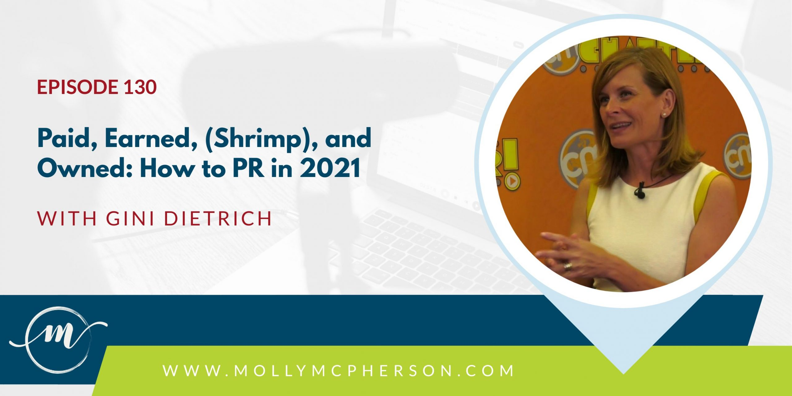 130: Paid, Earned, (Shrimp), and Owned: How to PR in 2021 with Gini Dietrich