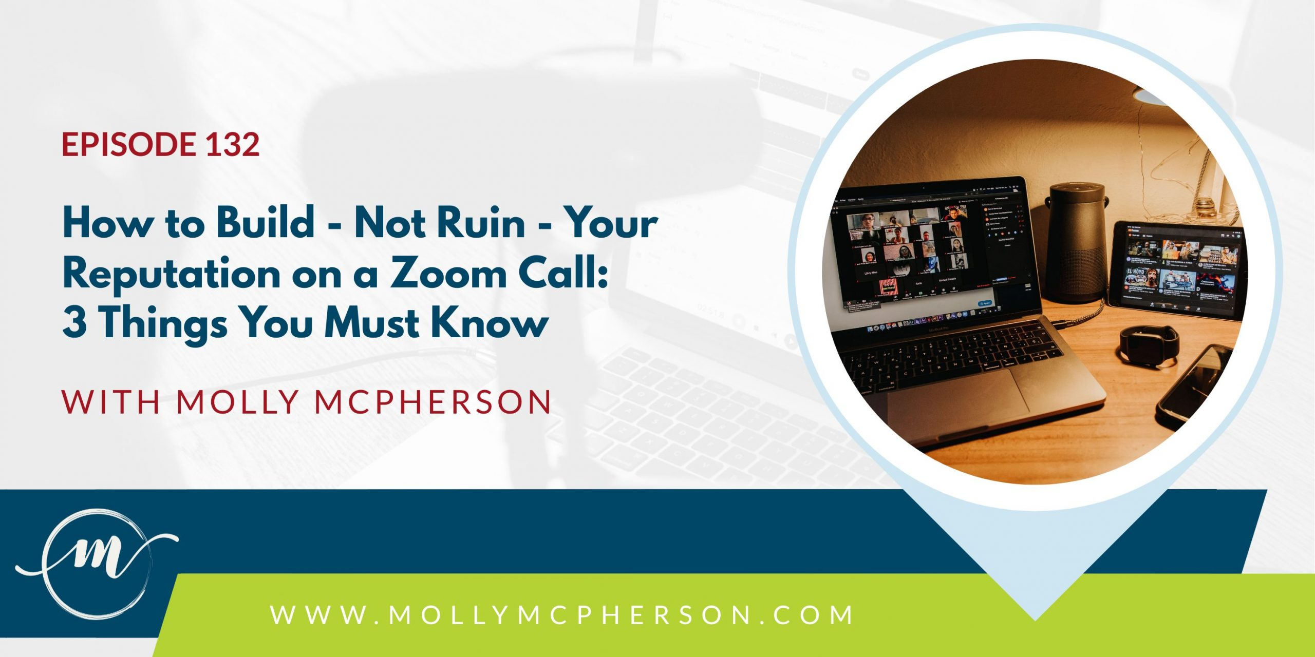 How to Build - Not Ruin - Your Reputation on a Zoom Call: 3 Things You Must Know