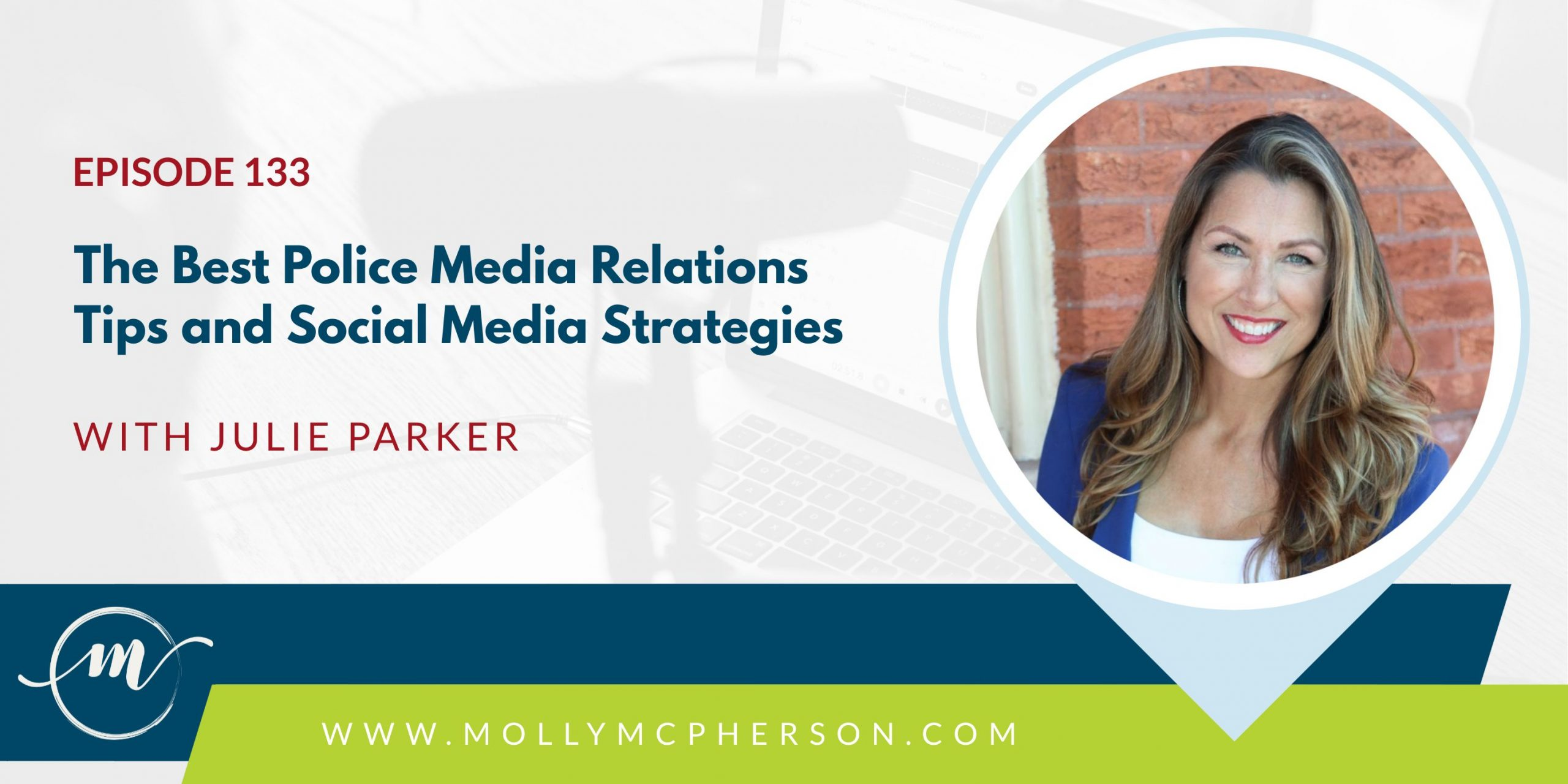 133: The Best Police Media Relations Tips and Social Media Strategies with Julie Parker