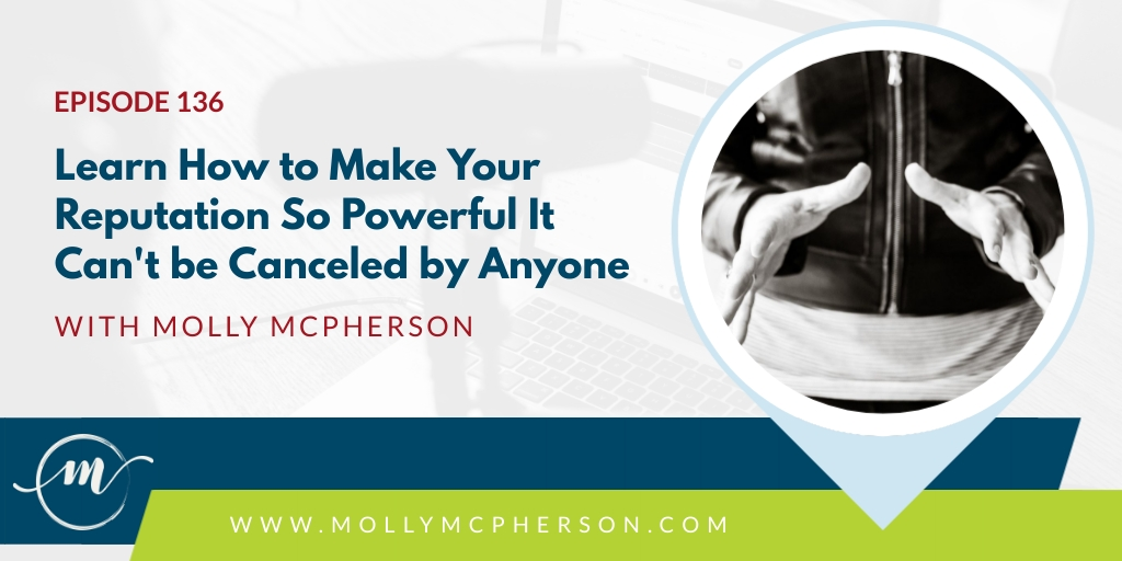 Learn How to Make Your Reputation So Powerful It Can't be Canceled by Anyone