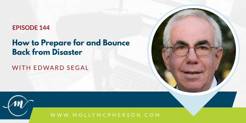 144: How to Prepare for and Bounce Back from Disaster with Edward Segal