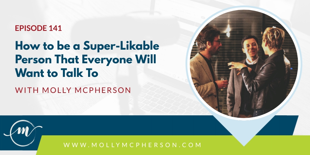 141: How to be a Super-Likable Person That Everyone Will Want to Talk To