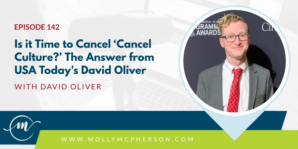142: Is it Time to Cancel 'Cancel Culture?' The Answer from USA Today's David Oliver