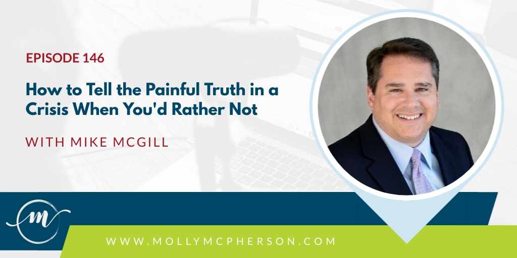 146: How to Tell the Painful Truth in a Crisis When You'd Rather Not with Mike McGill
