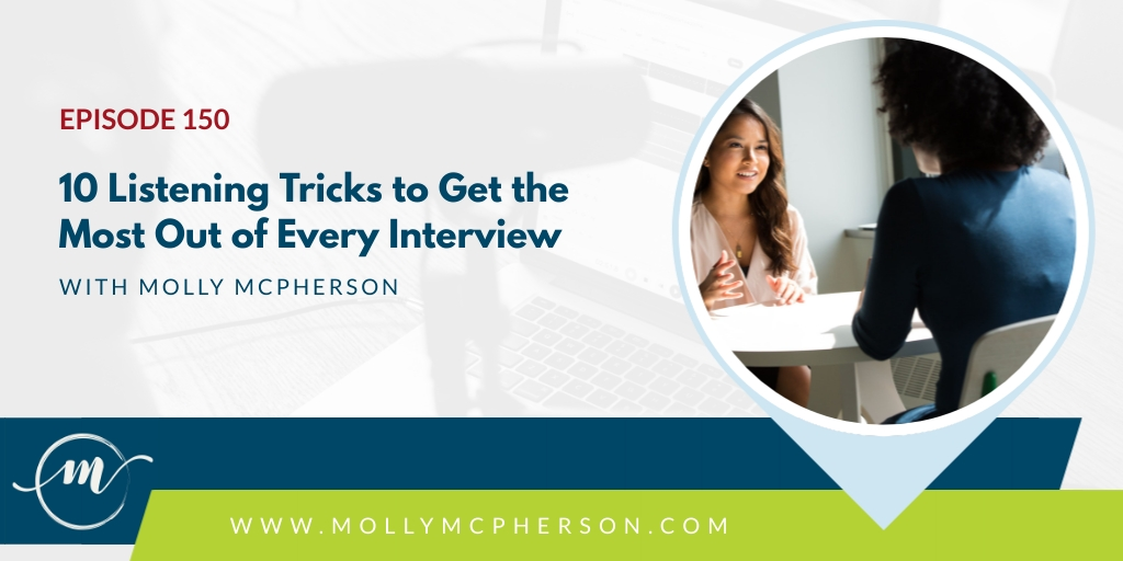 150: 10 Listening Tricks to Get the Most Out of Every Interview