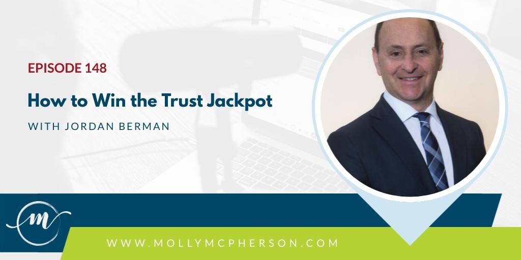 148: How to Win the Trust Jackpot with Jordan Berman