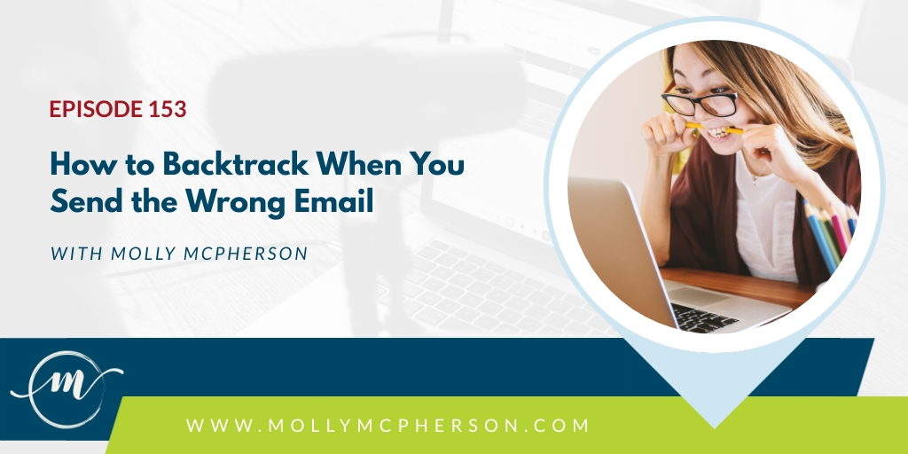 153: How to Backtrack When You Send the Wrong Email