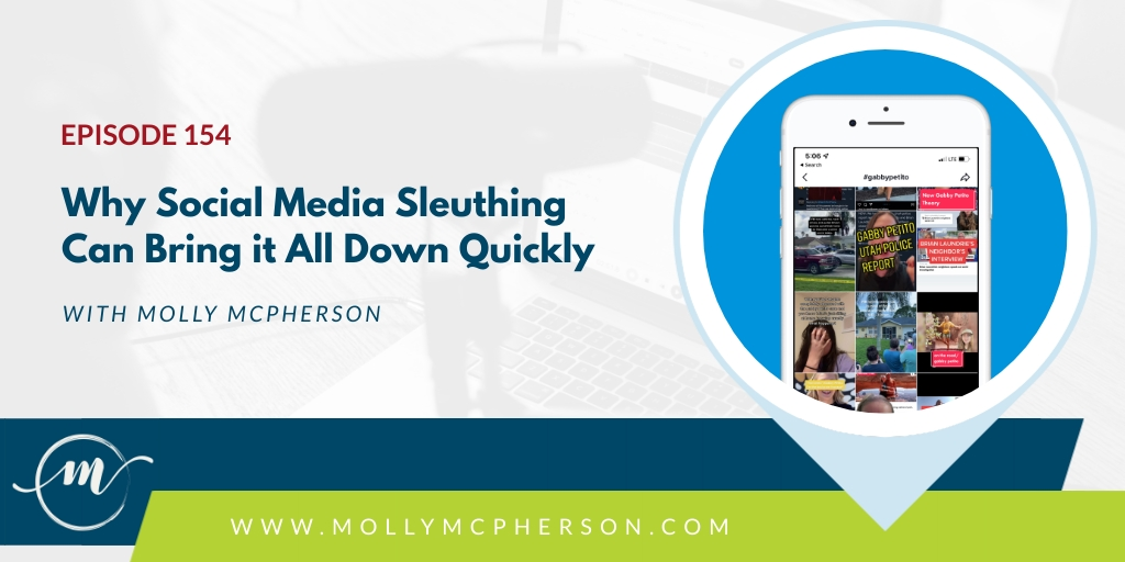 154: Why Social Media Sleuthing Can Bring it All Down Quickly