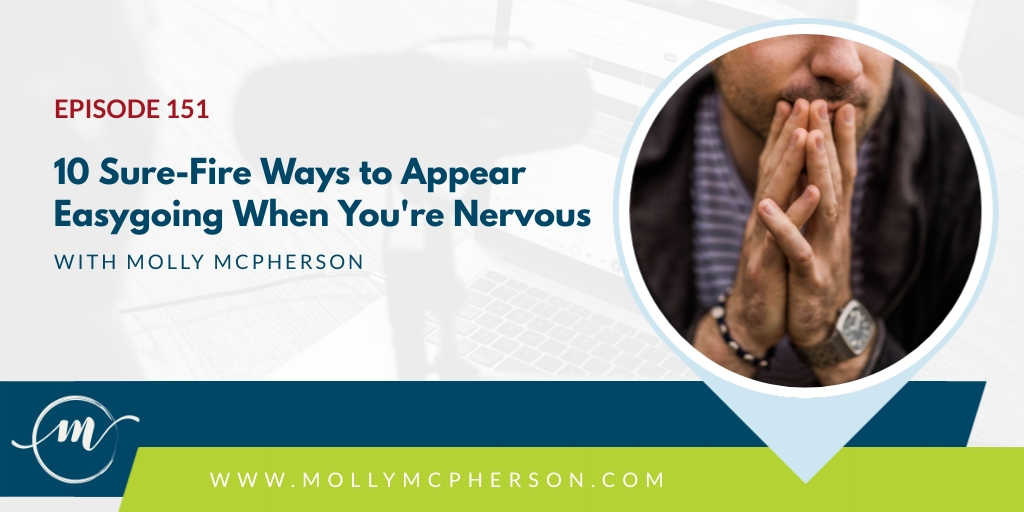 151: 10 Sure-Fire Ways to Appear Easygoing When You're Nervous