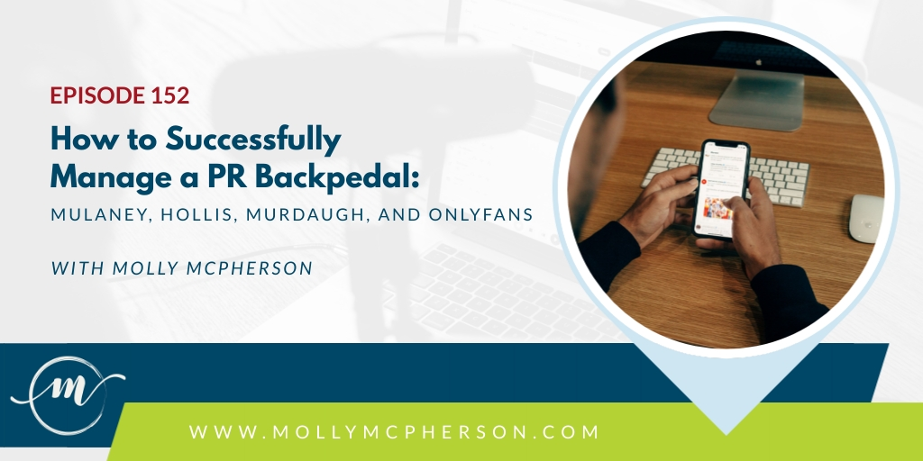 152: How to Successfully Manage a PR Backpedal: Mulaney, Hollis, Murdaugh, and OnlyFans