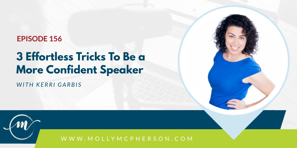 3 Effortless Tricks To Be a More Confident Speaker with Karri Garbis   Confident Communications with Molly McPherson
