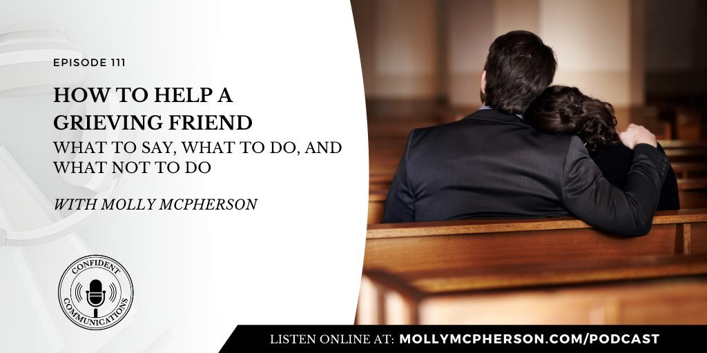 111: How to Respond to a Grieving Friend