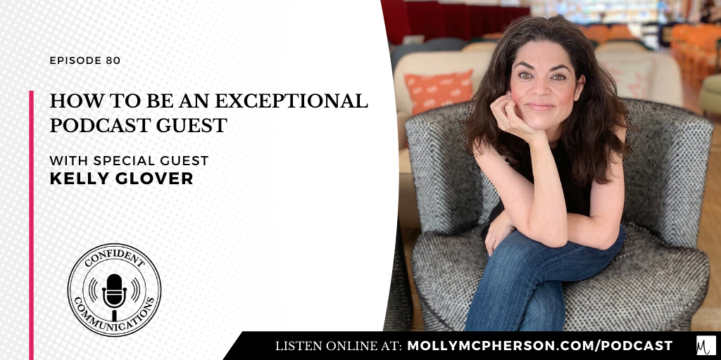 How to Be An Exceptional Podcast Guest with Kelly Glover