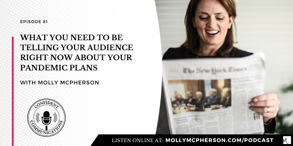 What You Need to Be Telling Your Audience Right Now About Your Pandemic Plans
