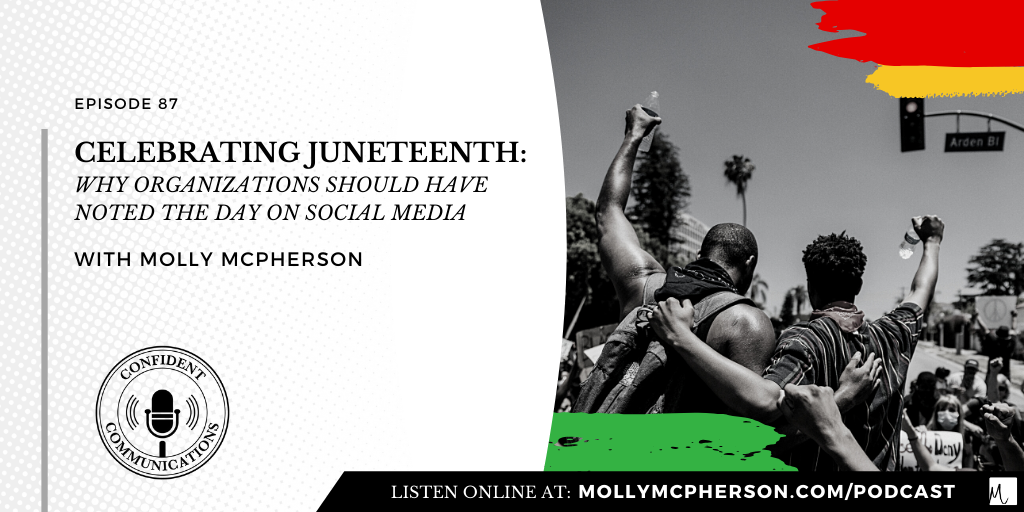 Celebrating Juneteenth: Why organizations should have noted the day on social media